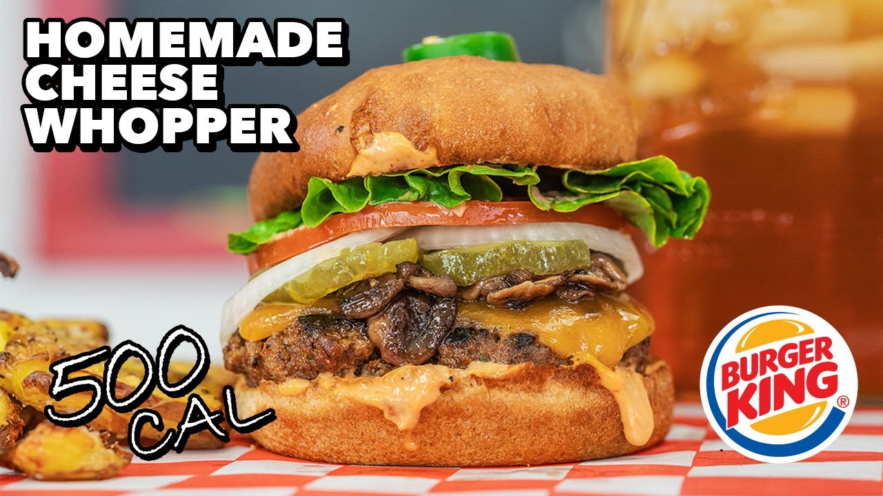 Reimagined 500 Calorie Burger King Cheese Whopper